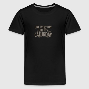 Live Every Day Like It s Caturday - Kids' Premium T-Shirt