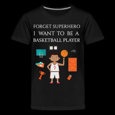 I want to be a Basketball player - Kids' Premium T-Shirt