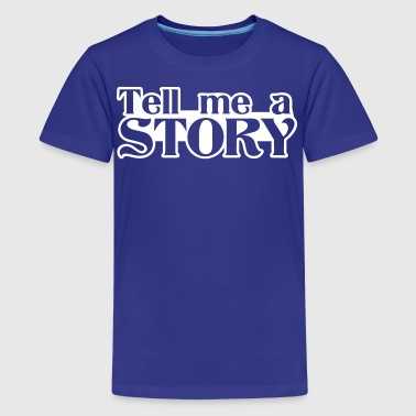 tell me a story - Kids' Premium T-Shirt