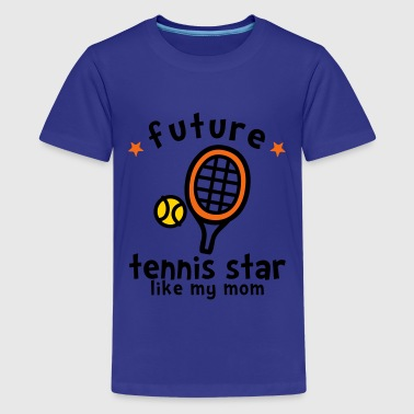 Tennis Star Like Mom - Kids' Premium T-Shirt