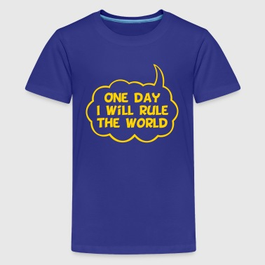 One Day I Will Rule The World - Kids' Premium T-Shirt