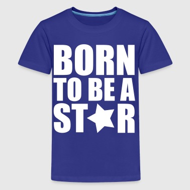 Born Star - Kids' Premium T-Shirt