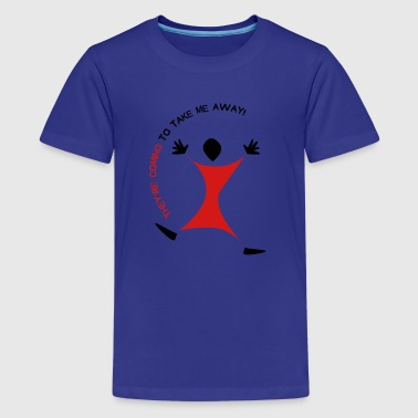 Coming to Take Me Away - Kids' Premium T-Shirt
