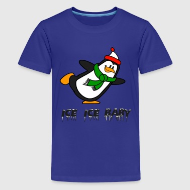 Ice Ice Baby Penguin Chilly Willy - Kids' Premium T-Shirt