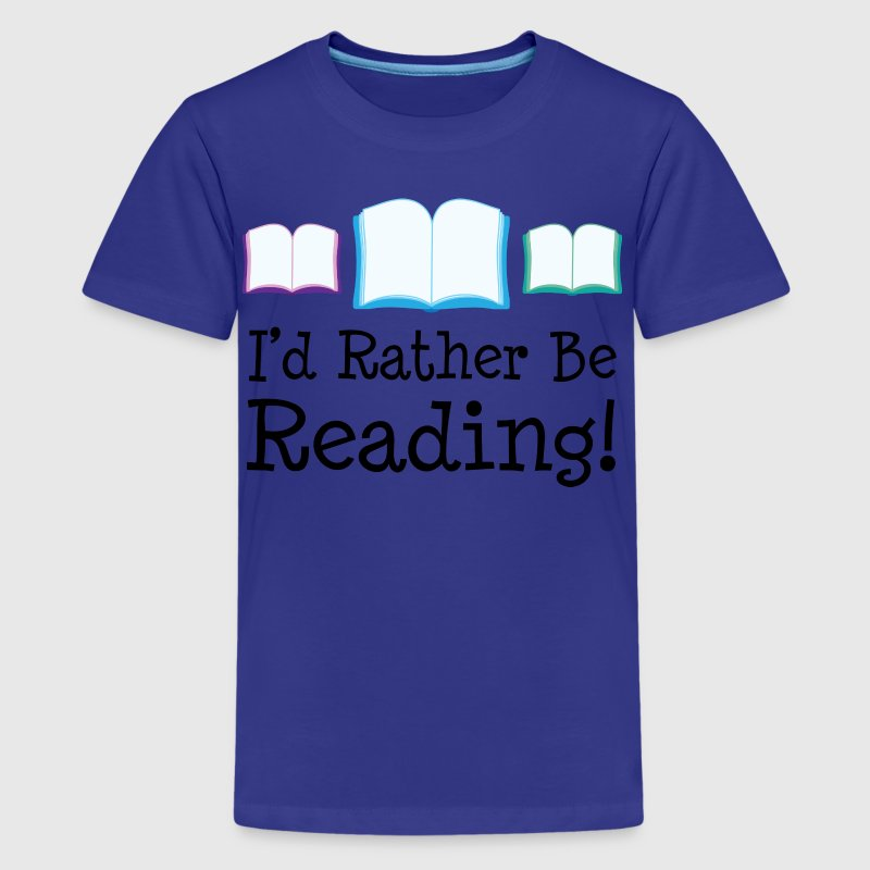 Books I'd Rather Be Reading - Kids' Premium T-Shirt