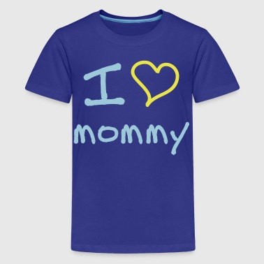 I Love My Mommy I love mommy - Kids' Premium T-Shirt