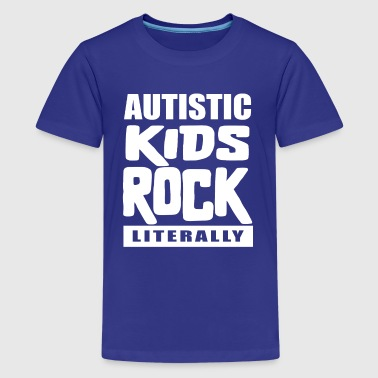 Autism Awareness Autistic Kids Rock Literally - Kids' Premium T-Shirt