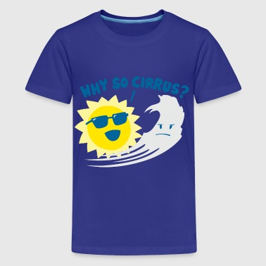 Why So Cirrus? - Kids' Premium T-Shirt