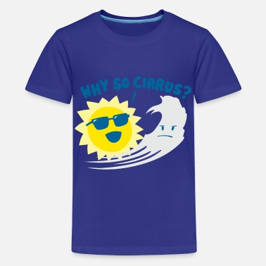 Cirrus Why So Cirrus? - Kids' Premium T-Shirt