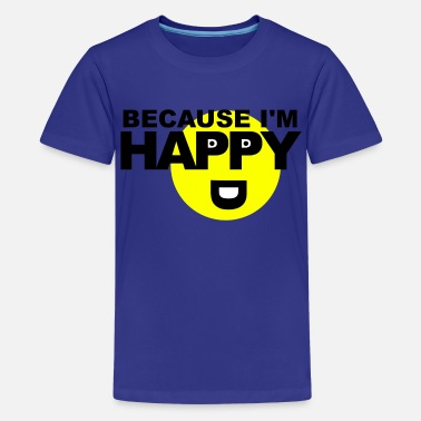 Happy - Pharrell Williams Because I'm Happy - Kids' Premium T-Shirt
