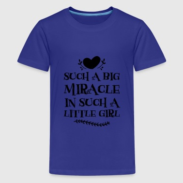 Miracles Kids Such a Big Miracle, In Such Little Girl Nursery Quotes, Kids Saying Gifts - Kids' Premium T-Shirt