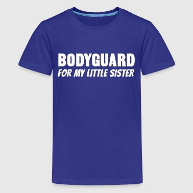 Bodyguard For My Little Brother Bodyguard For My Little Sister - Kids' Premium T-Shirt
