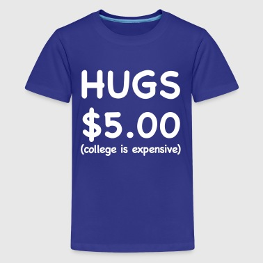 Hugs 5 Dollars - Kids' Premium T-Shirt