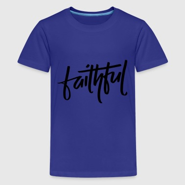 Faithful - Kids' Premium T-Shirt
