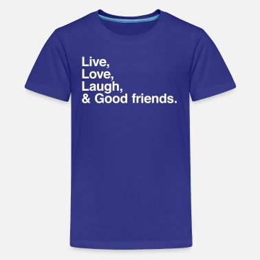 Laughing Friend Live , love , laugh and good friends - Kids' Premium T-Shirt