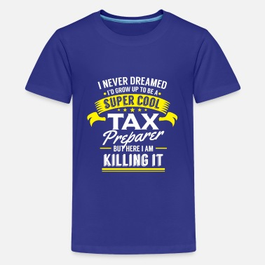 Cashflow I never dreamed to be a Tax Preparer killing it - Kids' Premium T-Shirt
