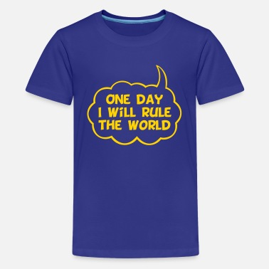 One Rule One Day I Will Rule The World - Kids' Premium T-Shirt