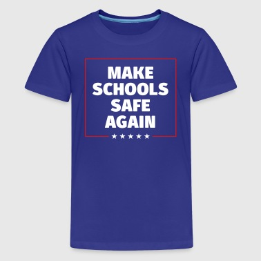 Make America Safe Again Make Schools Safe Again - Kids' Premium T-Shirt