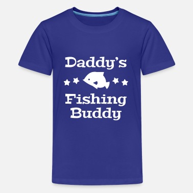 Daddys Fishing Buddy Daddy's Fishing Buddy - Kids' Premium T-Shirt