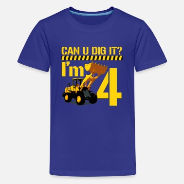 Can You Dig It Can U Dig it? I'm 4 - Kids' Premium T-Shirt