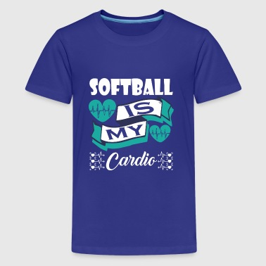 Softball Is My Cardio - Kids' Premium T-Shirt