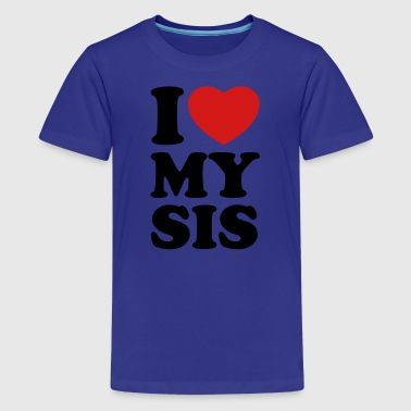I love my sis - Kids' Premium T-Shirt