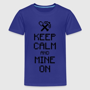 Keep calm and mine on 1c - Kids' Premium T-Shirt