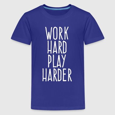 work hard play harder - Kids' Premium T-Shirt