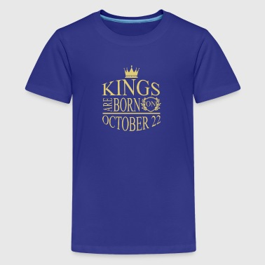 Kings are born on October 22 - Kids' Premium T-Shirt