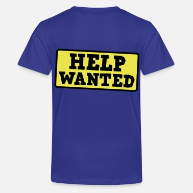 Help Wanted help wanted - Kids' Premium T-Shirt