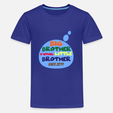 Big Brother Is Watching Big Brother Watching Little Brother 2019 BDAY - Kids' Premium T-Shirt