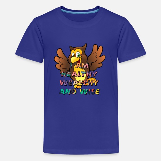 Wise T-Shirts - I AM Healthy Wealthy and Wise - Kids' Premium T-Shirt royal blue