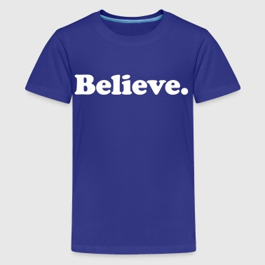 believe - Kids' Premium T-Shirt