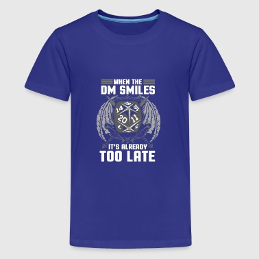 When the DM Smiles, It's Already Too Late - Kids' Premium T-Shirt