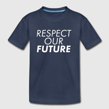 Respect Our Future - Kids' Premium T-Shirt