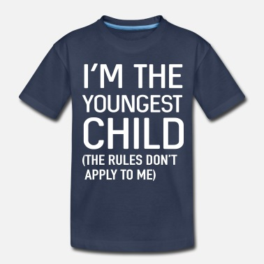 Youngest Child I'm the youngest child. No rules - Kids' Premium T-Shirt