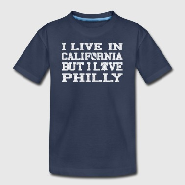 Live California Love Philly Philadelphia Clothing - Kids' Premium T-Shirt