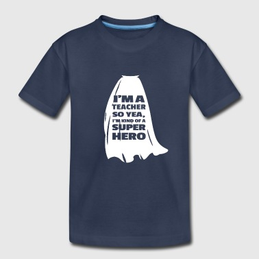 Jars I'm A Teacher So Yea I'm Kind Of A Super Hero Cape BW - Kids' Premium T-Shirt