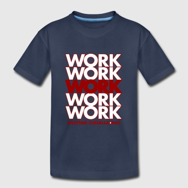 Work For It Work Work Work Work Work - Kids' Premium T-Shirt