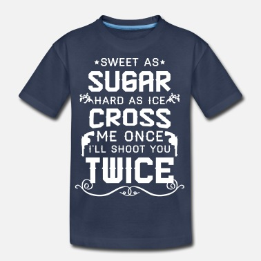 Luckless Clothing Sweet as sugar hard as ice cross me once i'll sho - Kids' Premium T-Shirt