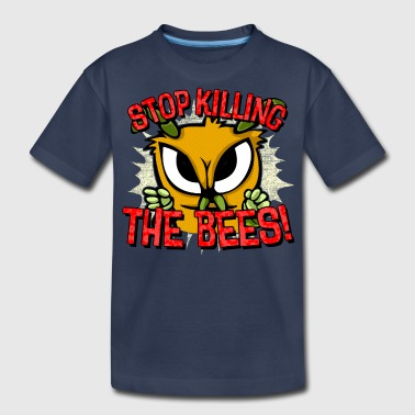 stop killing the bees! - Kids' Premium T-Shirt