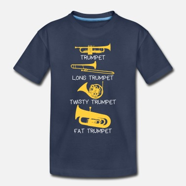 Trumpet Funny types of trumpets, funny trumpet gift idea - Kids' Premium T-Shirt