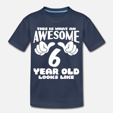 Boy This is what an Awesome 6 year old looks like - Kids' Premium T-Shirt