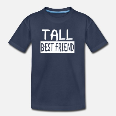 Best Friends Tall Best Friend - Kids' Premium T-Shirt