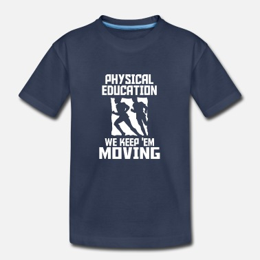 Physical Education physical education - Kids' Premium T-Shirt