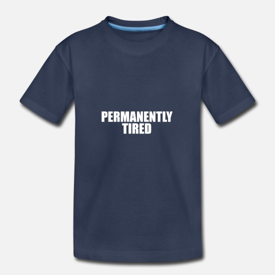 Quote T-Shirts - Permanently tired - Kids' Premium T-Shirt navy