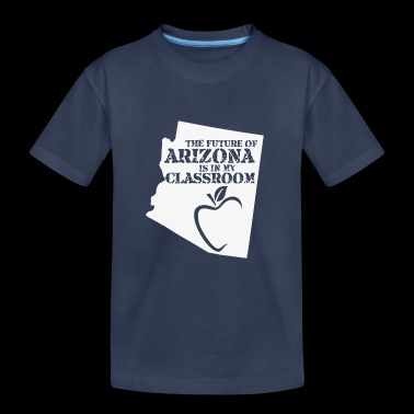 The Future Of Arizona Is In My Classroom funny shirts gifts - Kids' Premium T-Shirt