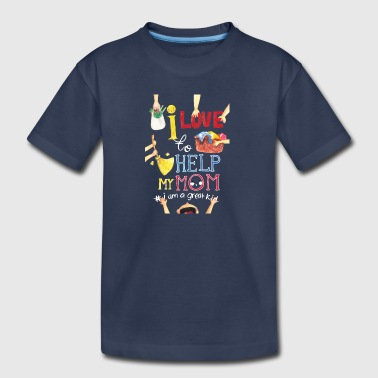 i love to help my mom - Kids' Premium T-Shirt