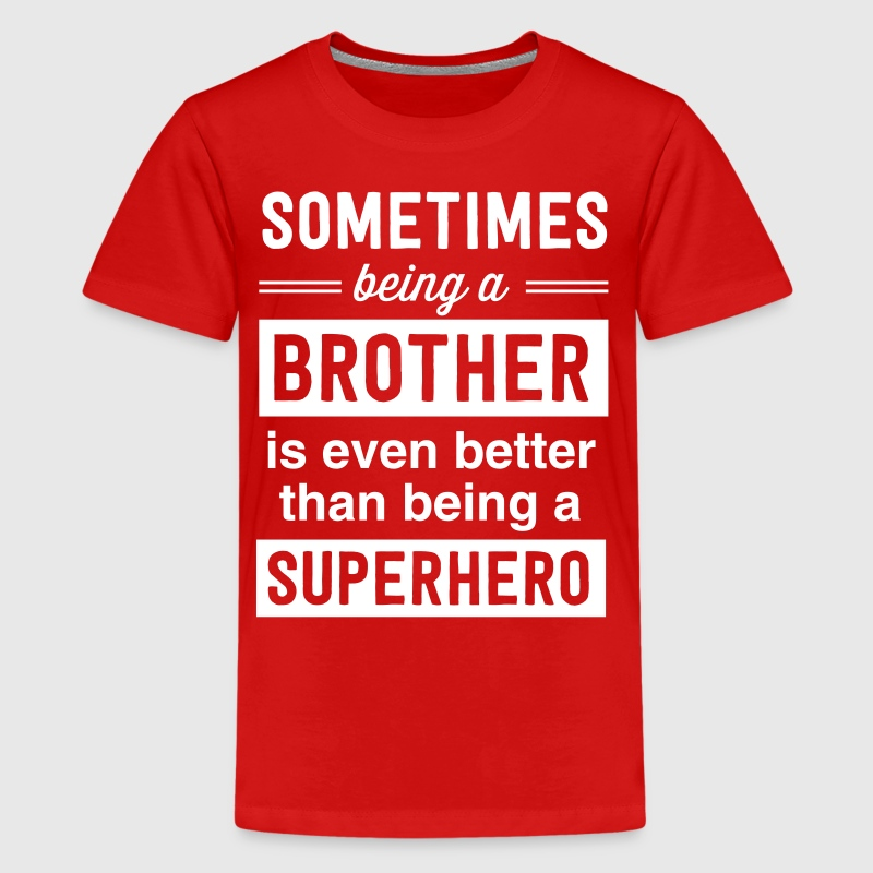 Sometimes being a brother superhero - Kids' Premium T-Shirt