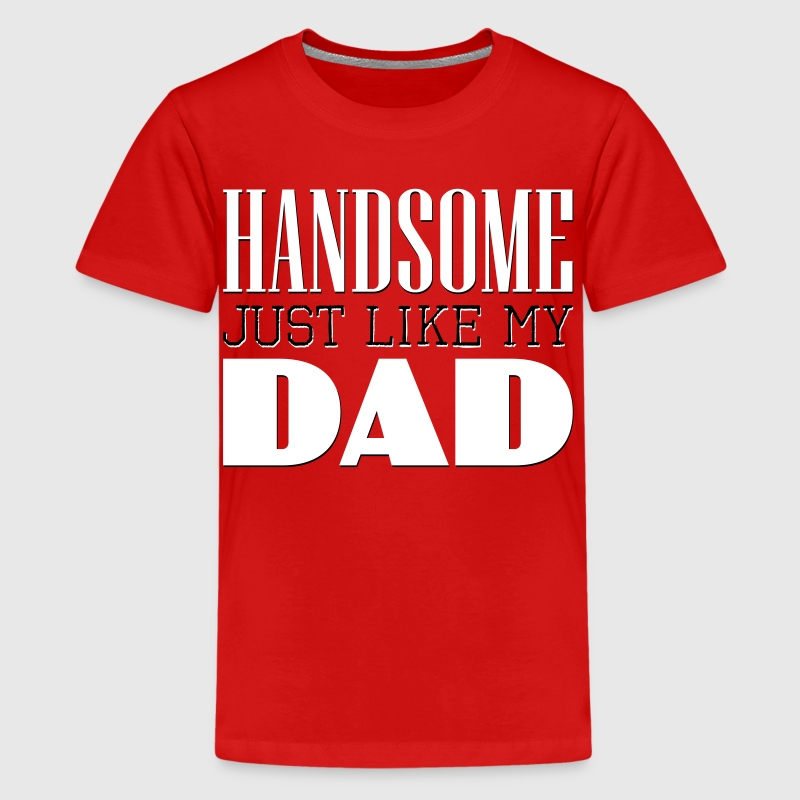 Handsome Just like my dad - Kids' Premium T-Shirt